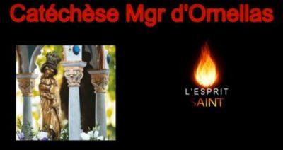 Catéchèse Mgr d'Ornellas - L'Esprti-Saint
